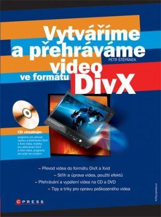 Vytváříme a přehráváme video ve formátu DivX [Kniha   CD]